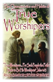 "The Bible Study on ""True Worshipers... for Such People the Father Seeks to Be His Worshipers"" John 4:23."