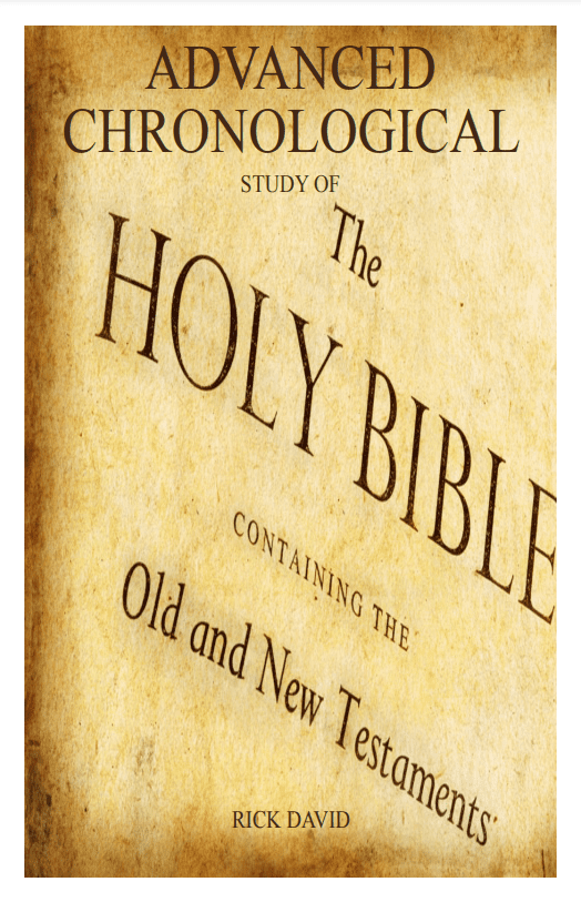 The Basic and Advanced Chronological Study of the Holy Bible Containing The Old and New Testaments